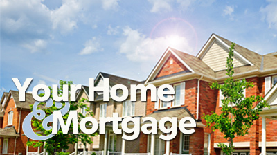 Your Home & Mortgage